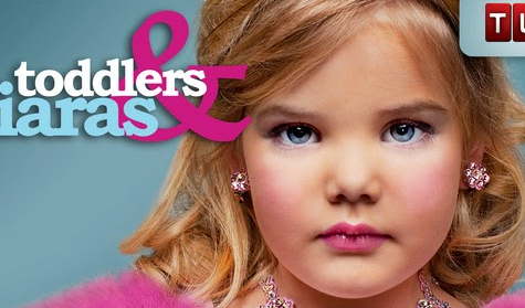 Toddlers and Tiaras (and Tantrums)